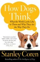 How Dogs Think: Understanding the Canine Mind - Stanley Coren