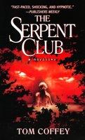 The Serpent Club - Tom Coffey
