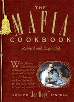 The Mafia Cookbook: Revised and Expanded - Joseph Iannuzzi