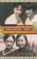 Four Sisters of Hofei: A History - Annping Chin