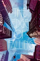 The Edge of Falling - Rebecca Serle