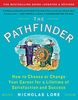 The Pathfinder: How to Choose or Change Your Career for a Lifetime of Satisfaction and Success - Nicholas Lore