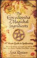 The Encyclopedia of Magickal Ingredients: A Wiccan Guide to Spellcasting - Lexa Rosean