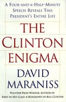 The Clinton Enigma: A Four and a Half Minute Speech Reveals This President's Entire Life - David Maraniss