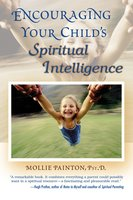 Encouraging Your Child's Spiritual Intelligence - Mollie Painton