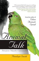 Animal Talk: Interspecies Telepathic Communication - Penelope Smith