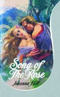 Song of the Rose - Johanna Hill
