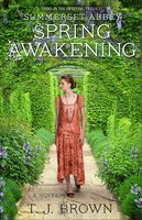 Summerset Abbey: Spring Awakening - T.J. Brown