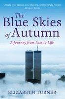 The Blue Skies of Autumn - Elizabeth Turner