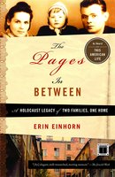 The Pages In Between: A Holocaust Legacy of Two Families, One Home - Erin Einhorn