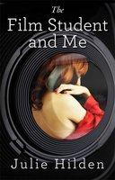The Film Student and Me - Julie Hilden