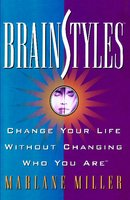 Brainstyles: Change Your Life Without Changing Who You Are - Marlane Miller