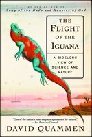 The Flight of the Iguana: A Sidelong View of Science and Nature - David Quammen