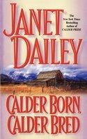 Calder Born, Calder Bred - Janet Dailey