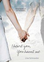 I Heart You, You Haunt Me - Lisa Schroeder