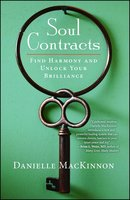 Soul Contracts: Find Harmony and Unlock Your Brilliance - Danielle MacKinnon