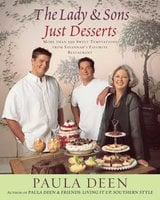 The Lady & Sons Just Desserts: More than 120 Sweet Temptations from Savannah's Favorite Restaurant - Paula Deen