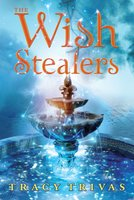 The Wish Stealers - Tracy Trivas
