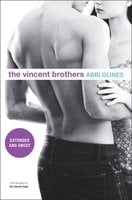 The Vincent Brothers -- Extended and Uncut - Abbi Glines