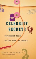 Celebrity Secrets: Official Government Files on the Rich and Famous - Nick Redfern