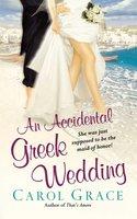 An Accidental Greek Wedding - Carol Grace