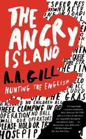 The Angry Island: Hunting the English - A.A. Gill