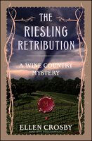 The Riesling Retribution - Ellen Crosby