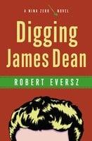 Digging James Dean - Robert Eversz