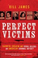 Perfect Victims - Bill James