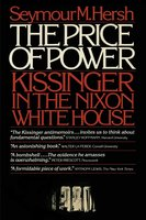 The Price of Power: Kissinger in the Nixon White House - Seymour Hersh