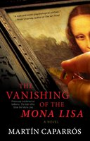 The Vanishing of the Mona Lisa - Martin Caparrós