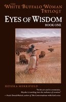 Eyes of Wisdom - Heyoka Merrifield