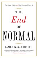 The End of Normal: The Great Crisis and the Future of Growth - James K. Galbraith