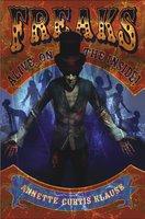 Freaks: Alive, on the Inside! - Annette Curtis Klause