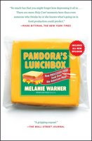 Pandora's Lunchbox: How Processed Food Took Over the American Meal - Melanie Warner