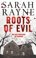 Roots of Evil: Past crimes lead to new murder in this compelling novel of psychological suspense - Sarah Rayne