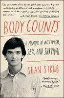 Body Counts: A Memoir of Politics, Sex, AIDS, and Survival - Sean Strub