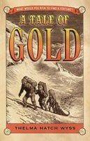 A Tale of Gold - Thelma Hatch Wyss