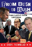 From Bush to Bush: The Lazlo Toth Letters - Don Novello