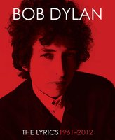 Lyrics:1962-2012 - Bob Dylan