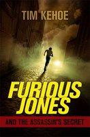 Furious Jones and the Assassin's Secret - Tim Kehoe