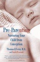 Pre-Parenting - Thomas R. Verny