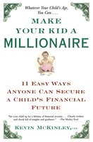 Make Your Kid a Millionaire - Kevin McKinley