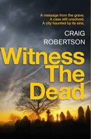Witness the Dead - Craig Robertson