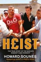 Heist - Howard Sounes