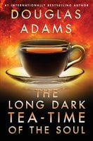 Long Dark Tea-Time of the Soul - Douglas Adams