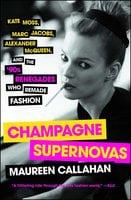 Champagne Supernovas - Maureen Callahan