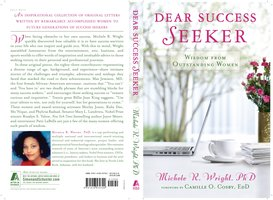 Dear Success Seeker: Wisdom from Outstanding Women - Michele R. Wright
