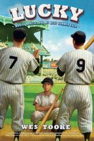 Lucky: Maris, Mantle, and My Best Summer Ever - Wes Tooke
