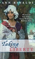 Taking Liberty: The Story of Oney Judge, George Washington's Runaway Slave - Ann Rinaldi
